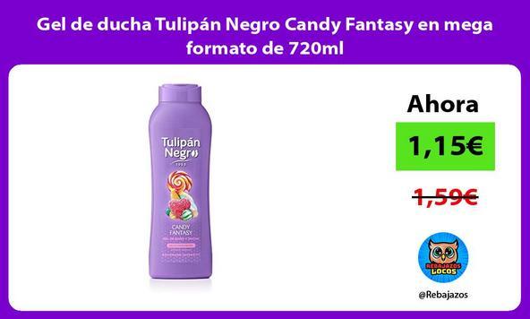 Gel de ducha Tulipán Negro Candy Fantasy en mega formato de 720ml