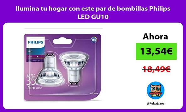 Ilumina tu hogar con este par de bombillas Philips LED GU10