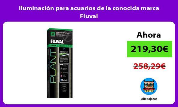 Iluminación para acuarios de la conocida marca Fluval