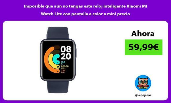 Imposible que aún no tengas este reloj inteligente Xiaomi MI Watch Lite con pantalla a color a mini precio