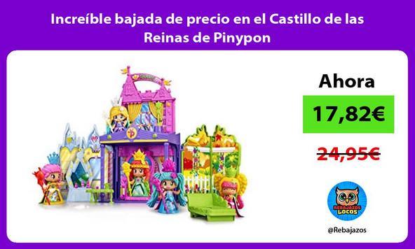 Increíble bajada de precio en el Castillo de las Reinas de Pinypon