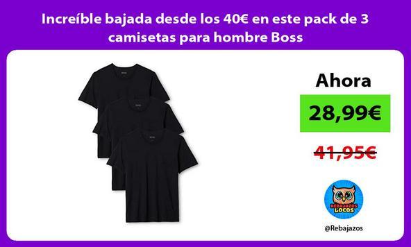 Increíble bajada desde los 40€ en este pack de 3 camisetas para hombre Boss