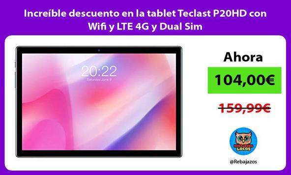 Increíble descuento en la tablet Teclast P20HD con Wifi y LTE 4G y Dual Sim
