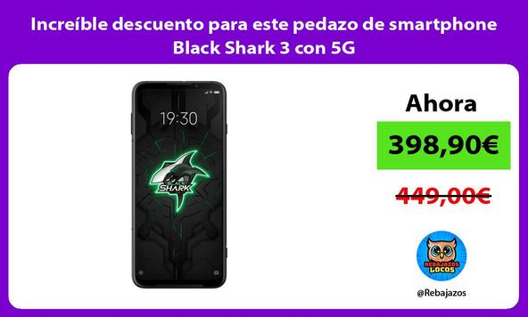 Increíble descuento para este pedazo de smartphone Black Shark 3 con 5G