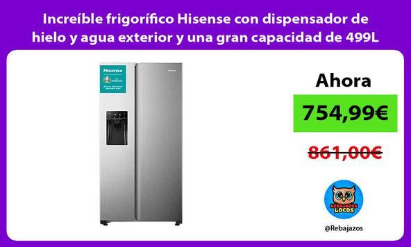 Increíble frigorífico Hisense con dispensador de hielo y agua exterior y una gran capacidad de 499L