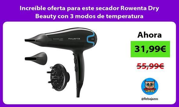 Increíble oferta para este secador Rowenta Dry Beauty con 3 modos de temperatura