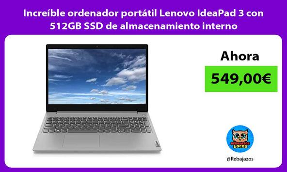 Increíble ordenador portátil Lenovo IdeaPad 3 con 512GB SSD de almacenamiento interno