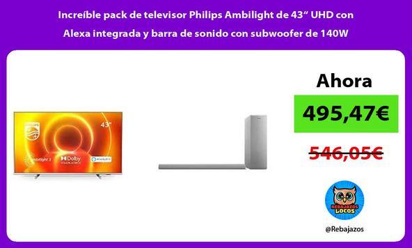 """Increíble pack de televisor Philips Ambilight de 43"""" UHD con Alexa integrada y barra de sonido con subwoofer de 140W"""