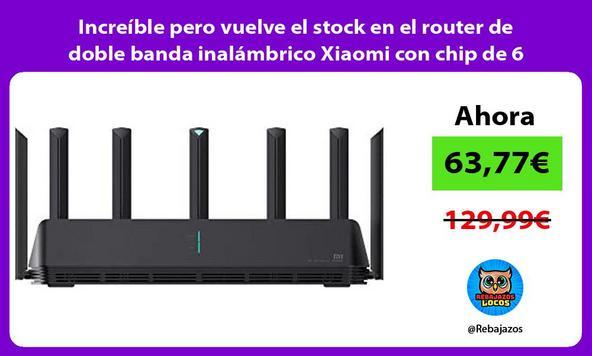 Increíble pero vuelve el stock en el router de doble banda inalámbrico Xiaomi con chip de 6 núcleos