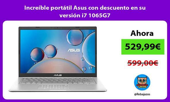 Increíble portátil Asus con descuento en su versión i7 1065G7