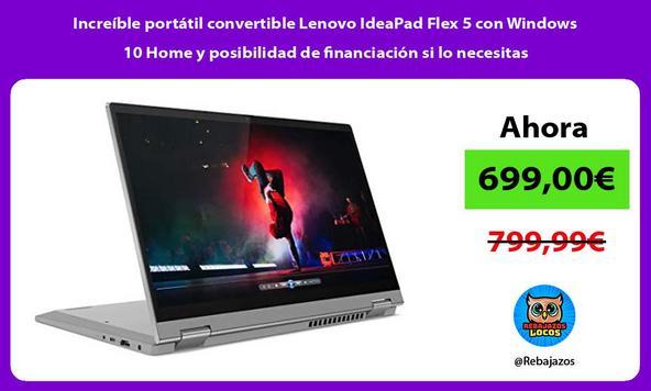 Increíble portátil convertible Lenovo IdeaPad Flex 5 con Windows 10 Home y posibilidad de financiación si lo necesitas/
