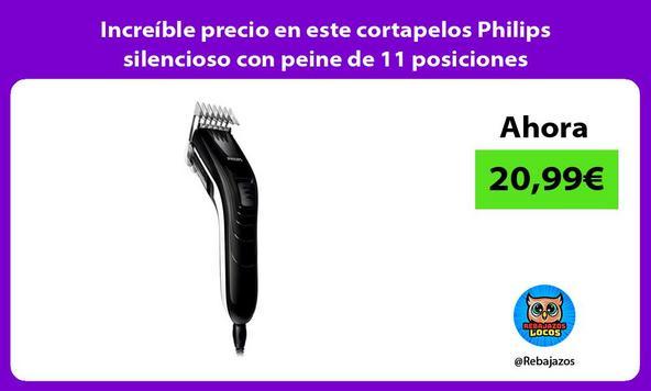 Increíble precio en este cortapelos Philips silencioso con peine de 11 posiciones