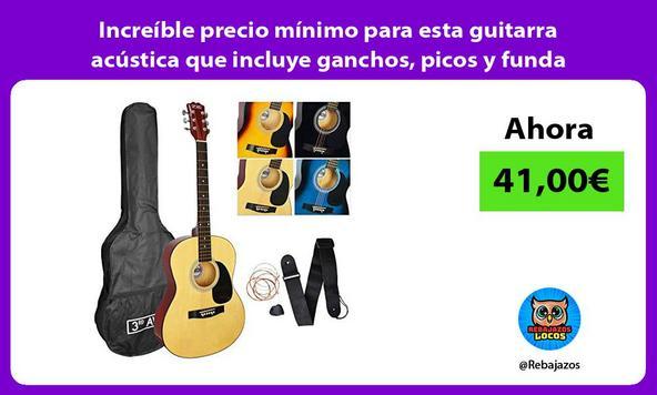 Increíble precio mínimo para esta guitarra acústica que incluye ganchos, picos y funda
