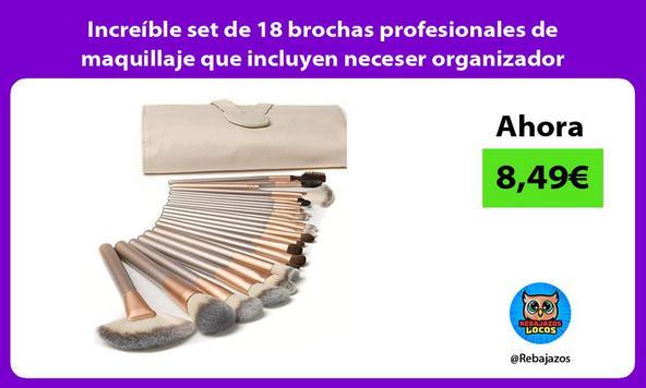 Increíble set de 18 brochas profesionales de maquillaje que incluyen neceser organizador