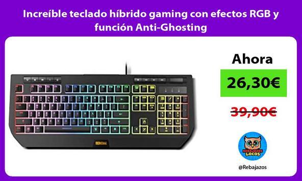 Increíble teclado híbrido gaming con efectos RGB y función Anti-Ghosting