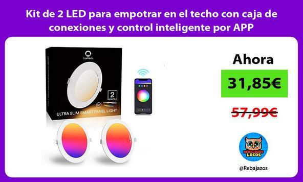 Kit de 2 LED para empotrar en el techo con caja de conexiones y control inteligente por APP