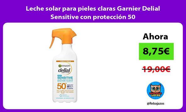 Leche solar para pieles claras Garnier Delial Sensitive con protección 50