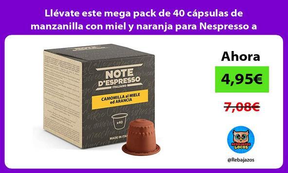 Llévate este mega pack de 40 cápsulas de manzanilla con miel y naranja para Nespresso a mínimo