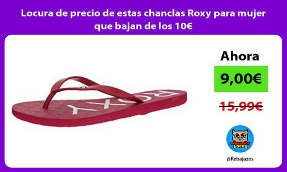 Locura de precio de estas chanclas Roxy para mujer que bajan de los 10€