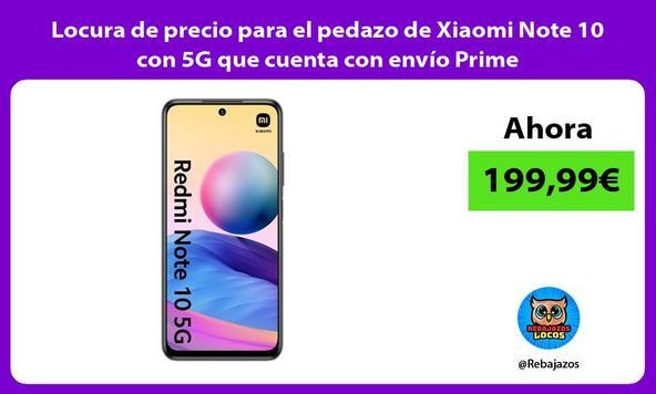Locura de precio para el pedazo de Xiaomi Note 10 con 5G que cuenta con envío Prime