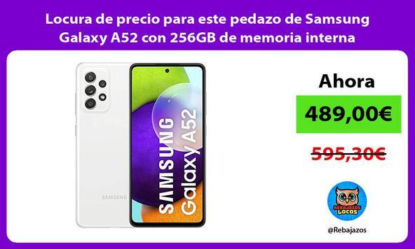 Locura de precio para este pedazo de Samsung Galaxy A52 con 256GB de memoria interna
