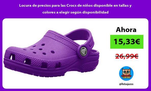 Locura de precios para las Crocs de niños disponible en tallas y colores a elegir según disponibilidad