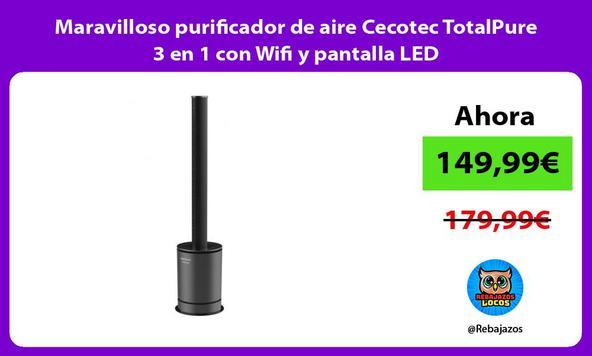 Maravilloso purificador de aire Cecotec TotalPure 3 en 1 con Wifi y pantalla LED
