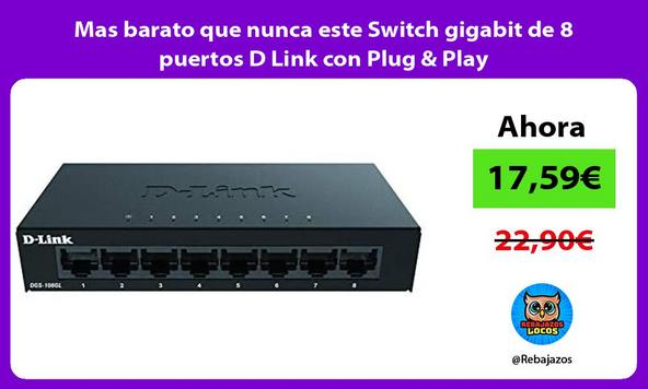 Mas barato que nunca este Switch gigabit de 8 puertos D Link con Plug & Play/