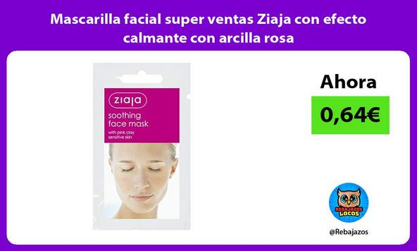 Mascarilla facial super ventas Ziaja con efecto calmante con arcilla rosa