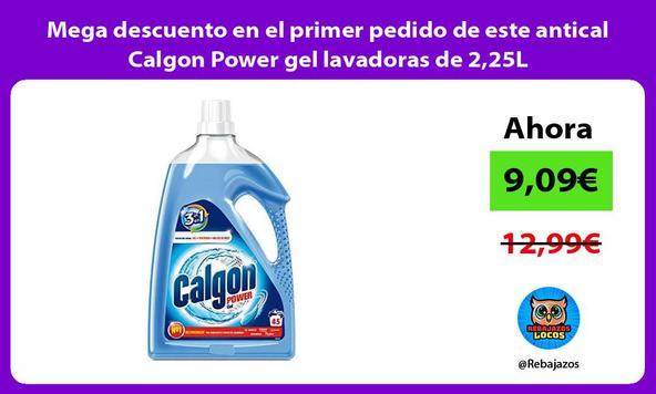 Mega descuento en el primer pedido de este antical Calgon Power gel lavadoras de 2,25L