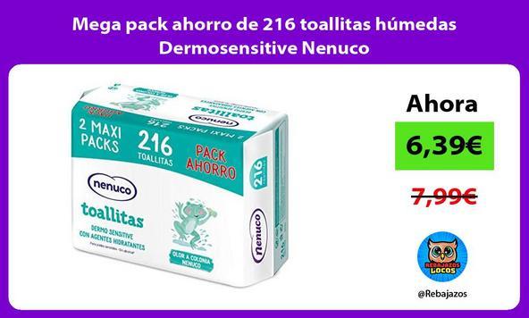 Mega pack ahorro de 216 toallitas húmedas Dermosensitive Nenuco