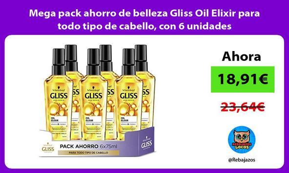Mega pack ahorro de belleza Gliss Oil Elixir para todo tipo de cabello, con 6 unidades