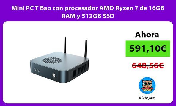 Mini PC T Bao con procesador AMD Ryzen 7 de 16GB RAM y 512GB SSD