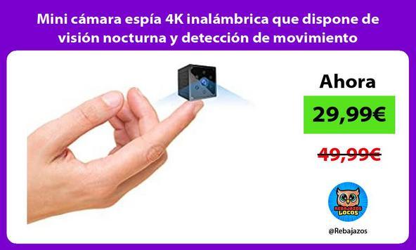 Mini cámara espía 4K inalámbrica que dispone de visión nocturna y detección de movimiento