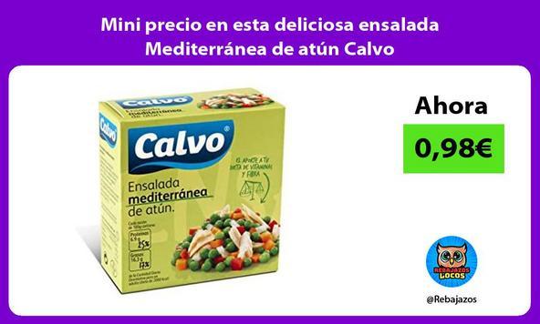 Mini precio en esta deliciosa ensalada Mediterránea de atún Calvo