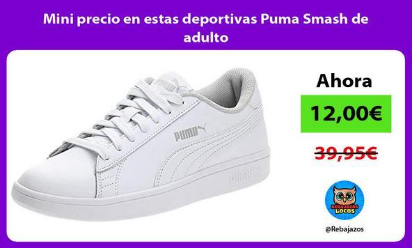 Mini precio en estas deportivas Puma Smash de adulto