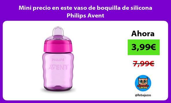 Mini precio en este vaso de boquilla de silicona Philips Avent