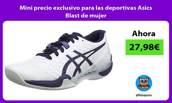 Mini precio exclusivo para las deportivas Asics Blast de mujer
