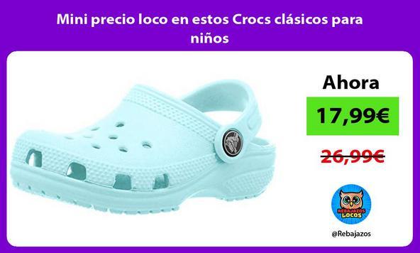 Mini precio loco en estos Crocs clásicos para niños