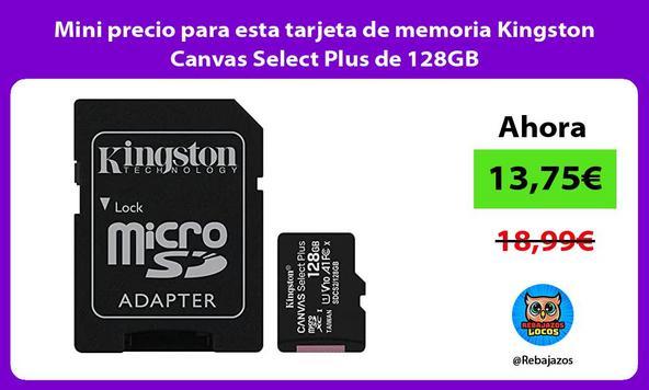 Mini precio para esta tarjeta de memoria Kingston Canvas Select Plus de 128GB
