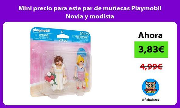 Mini precio para este par de muñecas Playmobil Novia y modista