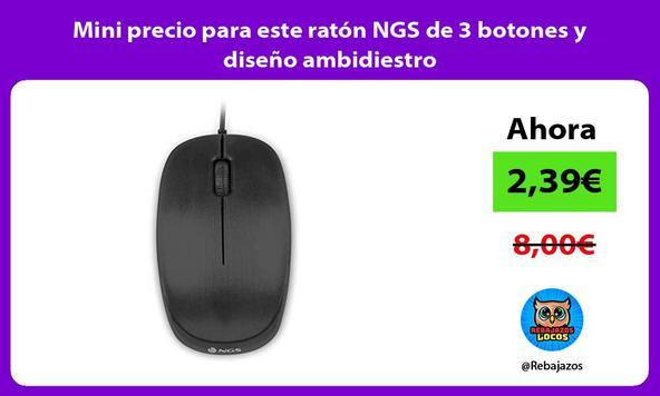 Mini precio para este ratón NGS de 3 botones y diseño ambidiestro