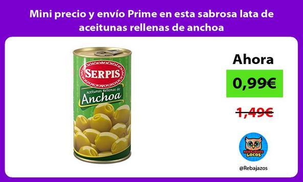 Mini precio y envío Prime en esta sabrosa lata de aceitunas rellenas de anchoa