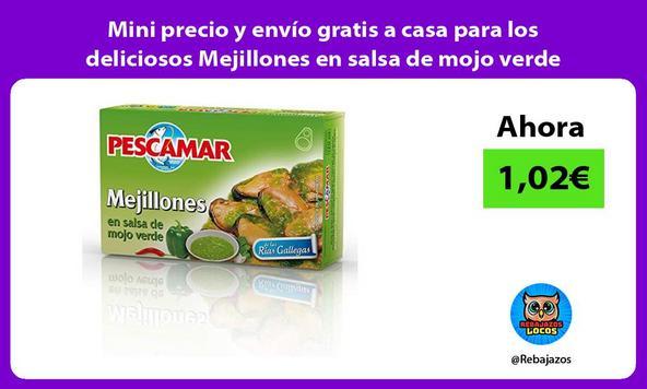 Mini precio y envío gratis a casa para los deliciosos Mejillones en salsa de mojo verde Pescamar