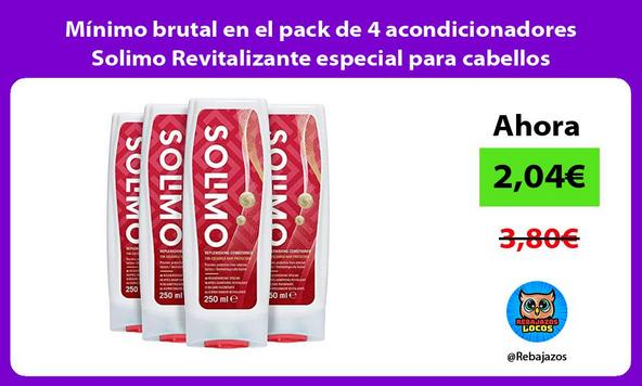Mínimo brutal en el pack de 4 acondicionadores Solimo Revitalizante especial para cabellos teñidos
