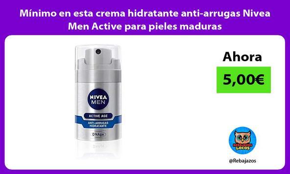 Mínimo en esta crema hidratante anti-arrugas Nivea Men Active para pieles maduras