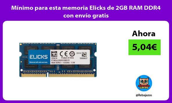 Mínimo para esta memoria Elicks de 2GB RAM DDR4 con envío gratis
