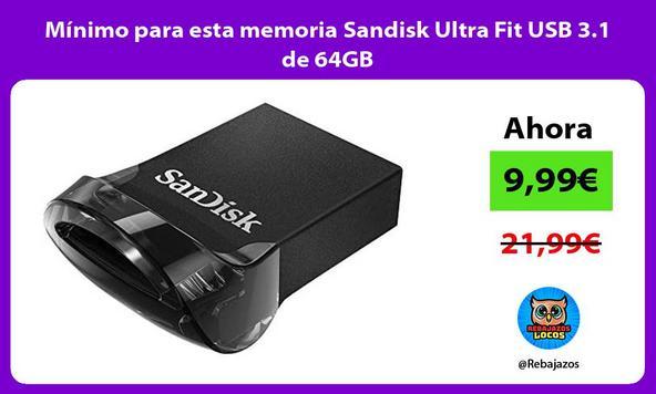Mínimo para esta memoria Sandisk Ultra Fit USB 3.1 de 64GB