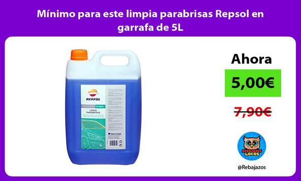 Mínimo para este limpia parabrisas Repsol en garrafa de 5L