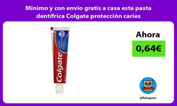 Mínimo y con envío gratis a casa esta pasta dentífrica Colgate protección caries